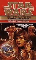 Before the Storm: Star Wars Legends (The Black Fleet Crisis) (Star Wars: The Black Fleet Crisis Trilogy - Legends)