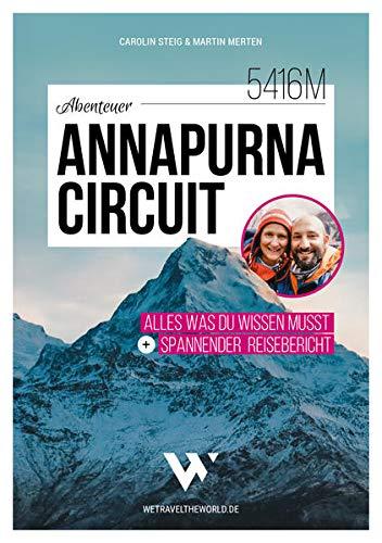 Abenteuer Annapurna Circuit – Alles was du wissen musst + spannender Reisebericht   Mit Tipps zu Route, Permits, Visum, Kosten, Packliste, Kathmandu & Pokhara