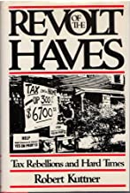 Revolt of the Haves: Tax Rebellions and Hard Times