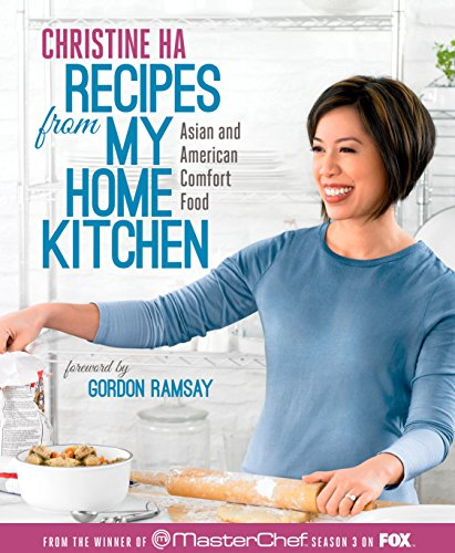 Recipes from My Home Kitchen: Asian and American Comfort Food from the Winner of MasterChef Season 3 on FOX