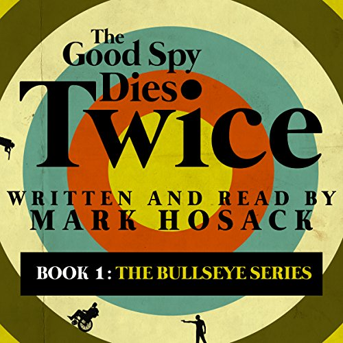 The Good Spy Dies Twice audiobook cover art