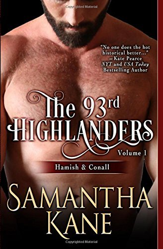 The 93rd Highlanders Volume I: Hamish and Conall by Samantha Kane (September 15,2015)