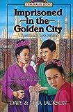 Imprisoned in the Golden City: Adoniram and Ann Judson (Trailblazer Books #8)