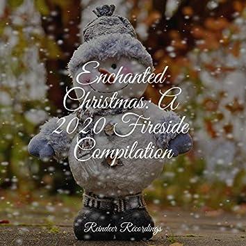 Enchanted Christmas: A 2020 Fireside Compilation