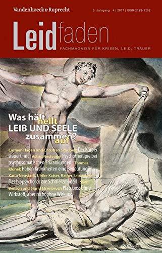Was hält Leib und Seele zusammen?: Leidfaden Heft 2017 Heft 4