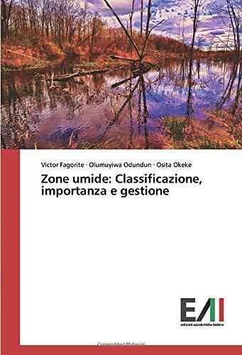 Zone umide: Classificazione, importanza e gestione
