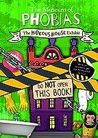 The Hideous House Exhibit (The Museum of Phobias)