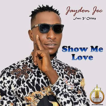 Show Me Love (feat. Y-Chizzy)