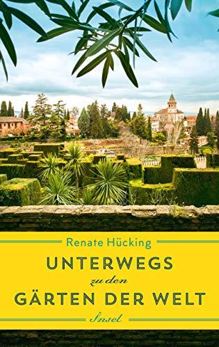 Unterwegs zu den Gärten der Welt (insel taschenbuch)