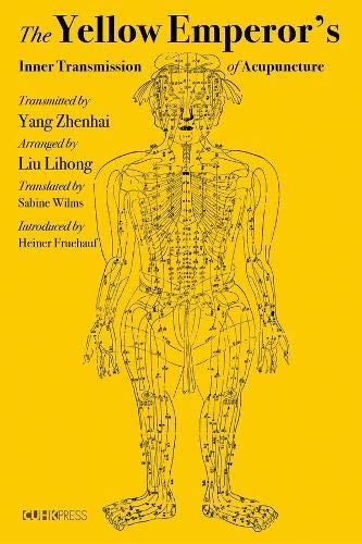 Compare Textbook Prices for The Yellow Emperor's Inner Transmission of Acupuncture 1 Edition ISBN 9789882371132 by Zhenhai, Yang,Lihong, Liu,Wilms, Sabine,Fruehauf, Heiner