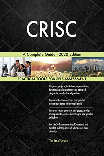 CRISC A Complete Guide - 2020 Edition (English Edition)