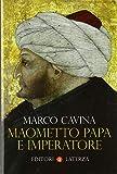 Maometto papa e imperatore...