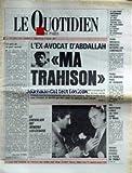 QUOTIDIEN DE PARIS (LE) [No 2268] du 07/03/1987 - L'EX-AVOCAT D'ABDALLAH - MA TRAHISON - MAITRE J.PAUL MAZURIER - LE CAR-FERRY...