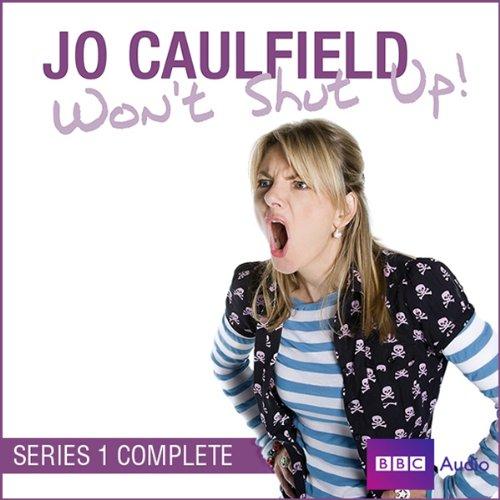 Jo Caulfield Won't Shut Up: Series 1 cover art