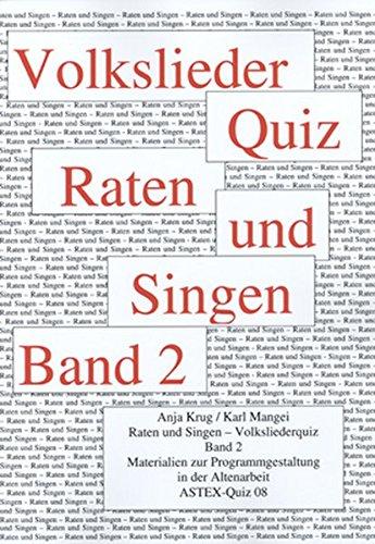Volksliederquiz - Raten und Singen: Ein Quizbuch zur Programmgestaltung und zum Gedächtnistraining in der Altenarbeit