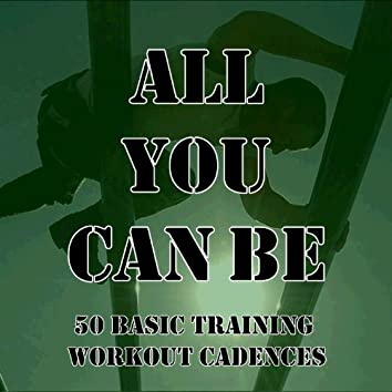 All You Can Be: 50 Basic Training Workout Cadences