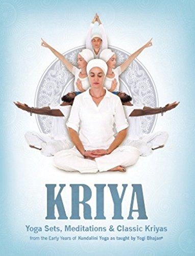 Kriya: Yoga Sets, Meditations and Classic Kriyas: from the early years of Kundalini Yoga as taught by Yogi Bhajan (English Edition)