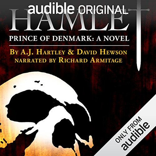 Hamlet, Prince of Denmark: A Novel                   By:                                                                                                                                 A. J. Hartley,                                                                                        David Hewson                               Narrated by:                                                                                                                                 Richard Armitage                      Length: 9 hrs and 40 mins     281 ratings     Overall 4.7
