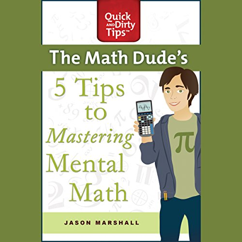The Math Dude's 5 Tips to Mastering Mental Math audiobook cover art