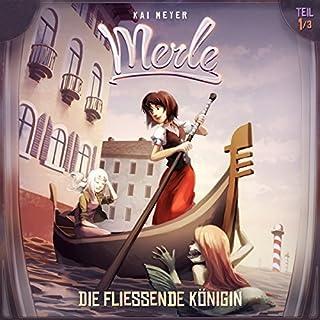 Die Fließende Königin (Merle-Trilogie - Hörspiel 1) Titelbild