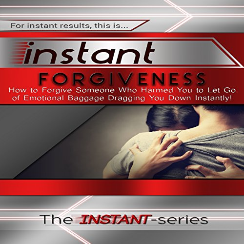 Instant Forgiveness     How to Forgive Someone Who Harmed You to Let Go of Emotional Baggage Dragging You Down Instantly!: INSTANT Series              By:                                                                                                                                 The INSTANT-Series                               Narrated by:                                                                                                                                 The INSTANT-Series                      Length: 38 mins     4 ratings     Overall 3.5