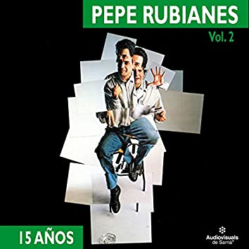 Pepe Rubianes 15 Años - Vol. 2