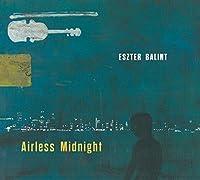 Airless Midnight by Eszter Balint