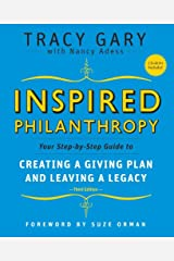 Inspired Philanthropy: Your Step-by-Step Guide to Creating a Giving Plan and Leaving a Legacy (Kim Klein's Fundraising Series Book 30) Kindle Edition