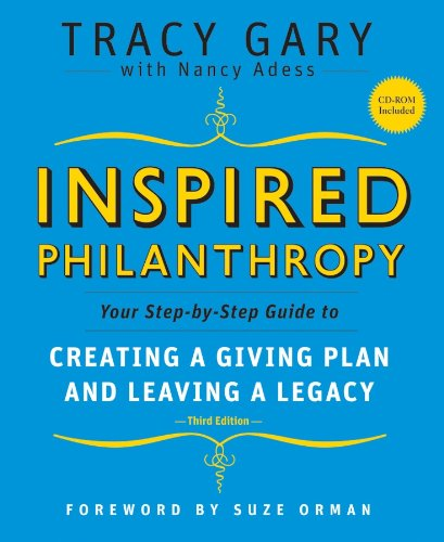 Inspired Philanthropy: Your Step-by-Step Guide to Creating a Giving Plan and Leaving a Legacy (Kim Klein's Fundraising Series Book 30)