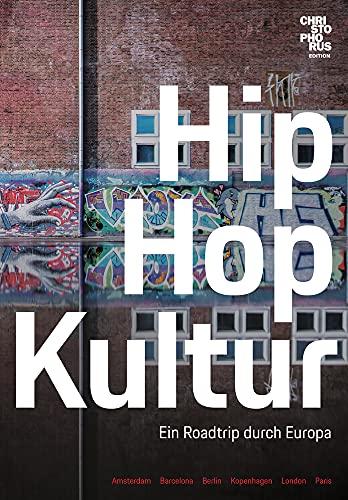 Hip Hop Kultur: Ein Roadtrip durch Europa