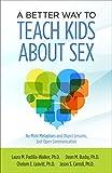 A Better Way to Teach Kids About Sex