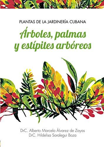 Plantas de la jardinerÍa cubana Árboles, palmas y estÍpit