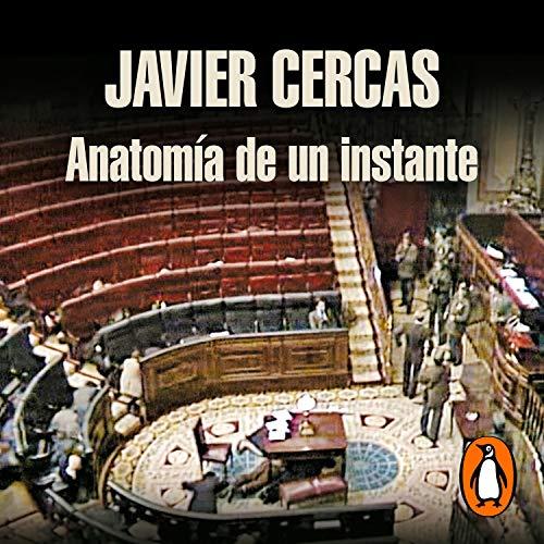 Anatomía de un instante [The Anatomy of a Moment] Audiobook By Javier Cercas cover art