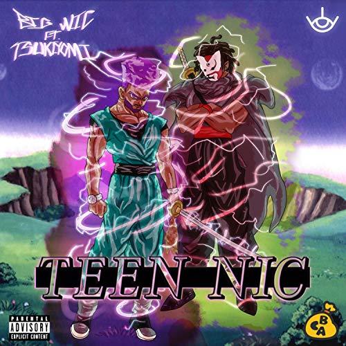 Teen Nic (feat. Tsukiyomi) [Explicit]