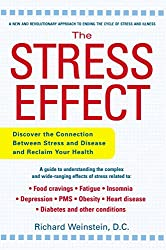The Stress Effect: Discover the Connection Between Stress and Illness and Reclaim Your Health by Richard Weinstein