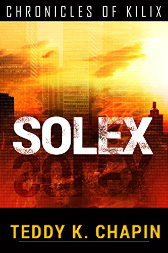 Solex (The Chronicles Of Kilix Book 3) (English Edition)