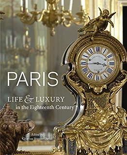 Paris – Life and Luxury in Eighteenth Century