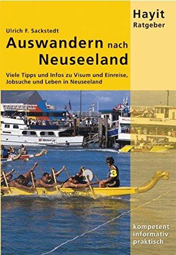 Auswandern nach Neuseeland: Viele Tipps und Infos zu Visum und Einreise, Jobsuche und Leben in...