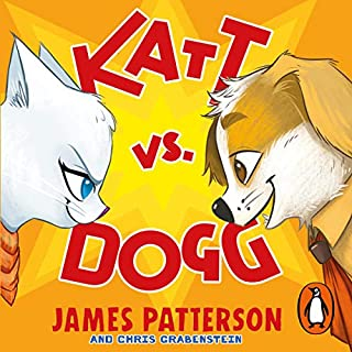 Katt vs. Dogg                   By:                                                                                                                                 James Patterson                               Narrated by:                                                                                                                                 Marc Thompson                      Length: 4 hrs and 26 mins     Not rated yet     Overall 0.0