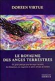 Le royaume des anges terrestres - Un guide pratique pour les anges incarnés, les élémentaux, les magiciens et autres artisans de lumière