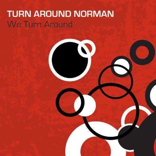 Turn Around Norman