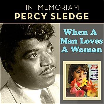 When A Man Loves A Woman (In Memoriam Percy Sledge) [Original Album plus Bonus Tracks]