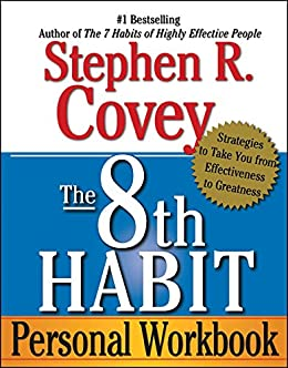The 8th Habit: From Effectiveness to Greatness by [Stephen R. Covey]