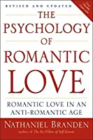 The Psychology of Romantic Love: Romantic Love in an Anti-Romantic Age by Nathaniel Branden(2008-01-31)