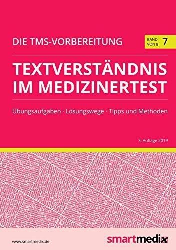 Die TMS-Vorbereitung 2020 Band 7: Textverständnis im Medizinertest mit Übungsaufgaben, Lösungsstrategien, Tipps und Methoden (Übungsbuch für den Test für Medizinische Studiengänge)