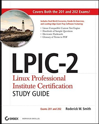 LPIC 2 Linux Professional Institute Certification Study Guide: Exams 201 and 202 by Roderick W. Smith (2011 05 10)