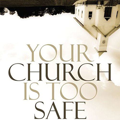Your Church Is Too Safe cover art