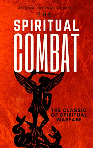The Spiritual Combat: The Classic Manual on Spiritual Warfare