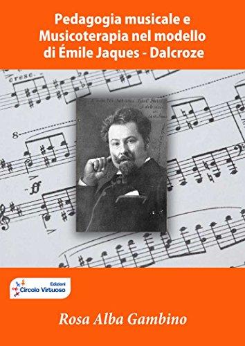 Pedagogia musicale e musicoterapia nel modello di Émile Jaques – Dalcroze