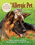 The Allergic Pet: Holistic Solutions to End the Allergy Epidemic in Our Dogs and Cats (CompanionHouse Books)